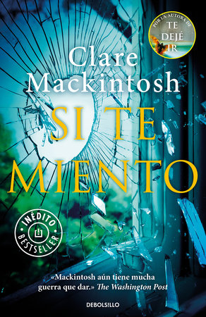 Si te miento / Let Me Lie by Clare Mackintosh