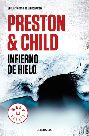 Infierno de hielo / Beyond the Ice Limit by Douglas Preston and Lincoln Child