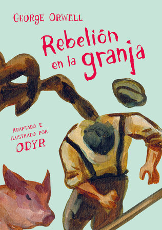 Rebelión en la granja (novela gráfica) / Animal Farm: The Graphic Novel