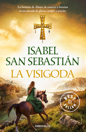 La visigoda / The Visigoth by Isabel San Sebastian