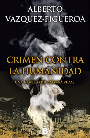 Crimen contra la humanidad  /  Ebola by Alberto Vazquez-Figueroa