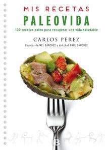 Mis recetas Paleovida: 100 recetas paleo para recuperar una vida saludable / Paleo Recipes