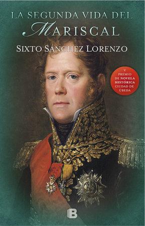 La segunda vida del mariscal / The Marshal's Second Life by Sixto Sanchez Lorenzo