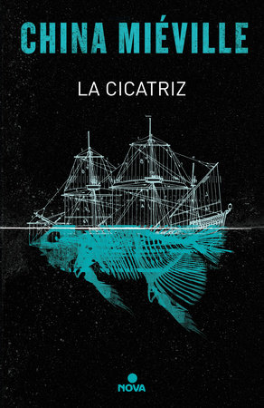 La cicatriz/ The Scar by China Miéville