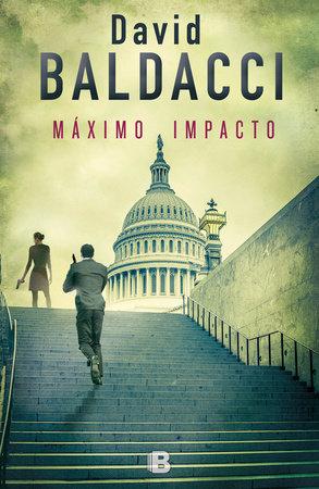 Máximo impacto/ The Hit by David Baldacci