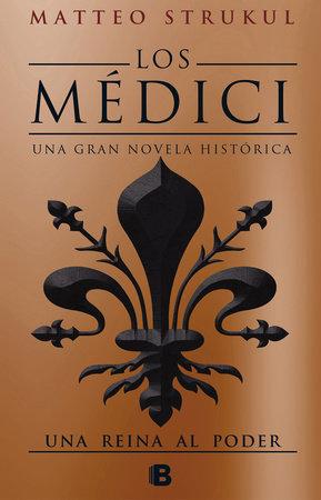 Los Médici III. Una reina al poder / The Medicis III: A Queen in Power by Matteo Strukul
