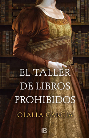 El taller de los libros prohibidos / The Shop of Forbidden Books by OLALLA GARCIA