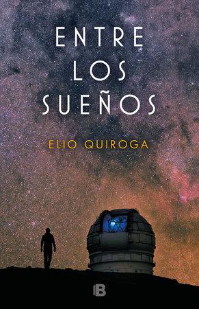 Entre los sueños / Among Dreams by Elio Quiroga