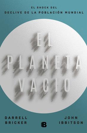 El planeta vacío / Empty Planet by Darrell Bricker and John Ibbitson