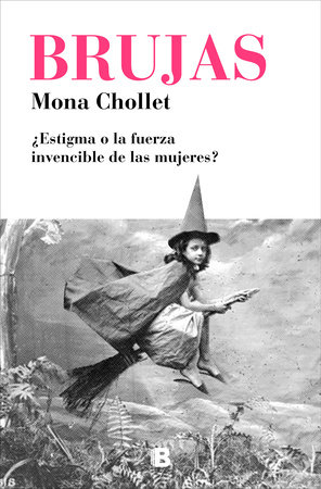 Brujas / Witches by Mona Chollet