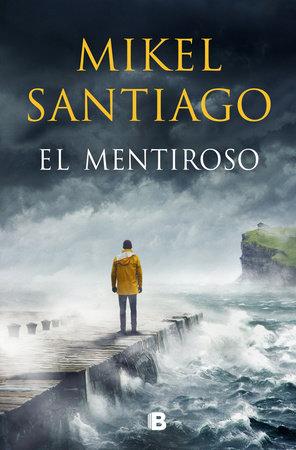 El mentiroso / The Liar by Mikel Santiago