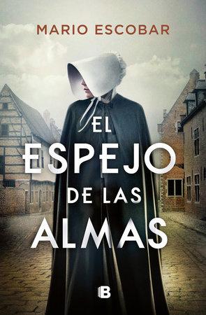 El espejo de las almas / A Mirror into the Souls by Mario Escobar
