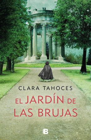 El Jardín de las brujas / A Garden of Witches by Clara Tahoces