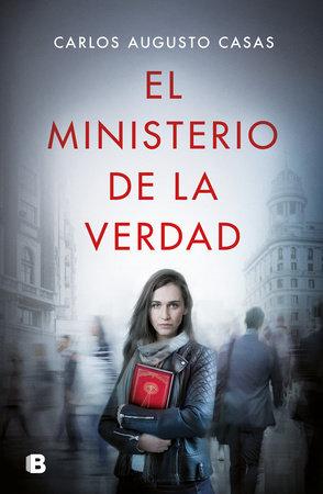 El ministerio de la verdad / The Ministry of Truth by Carlos Augusto Casas