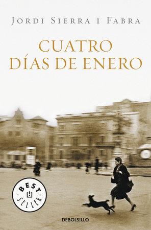 Cuatro días de enero / Four Days of January by Jordi Sierra I Fabra