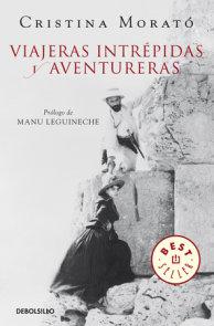 Viajeras intrépidas y aventureras / Intrepid, Adventurous Travelers
