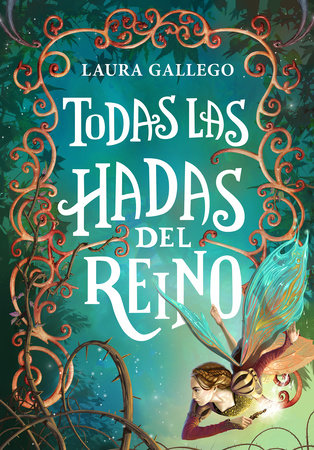 Todas las hadas del reino / All the Fairies in the Kingdom by Laura Gallego