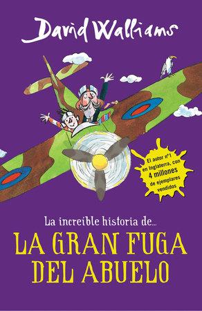 La íncreible historia de...La gran fuga / Grandpa's Great Escape) by David Walliams
