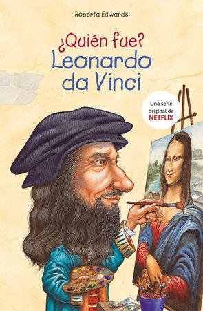 ¿Quién fue Leonardo da Vinci? / Who Was Leonardo da Vinci? by Roberta Edwards