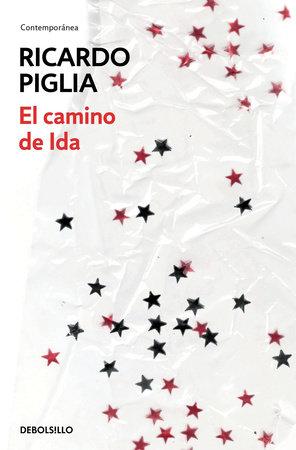 El camino de Ida / Ida's Way by Ricardo Piglia