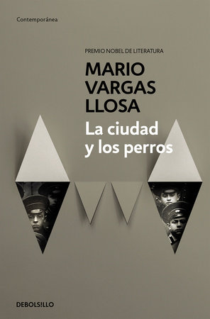 La ciudad y los perros / The Time of the Hero by Mario Vargas Llosa