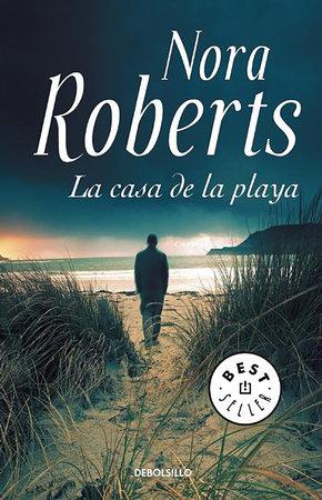 La casa de la playa / Whiskey Beach by Nora Roberts
