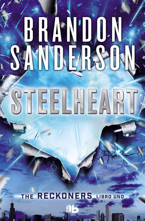 Steelheart by Brandon Sanderson | PenguinRandomHouse com: Books