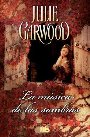 La música de las sombras / Shadow Music by Julie Garwood
