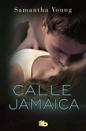 Calle Jamaica / Before Jamaica Lane by Samantha Young