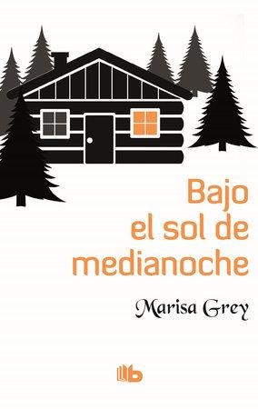 Bajo el sol de medianoche  /  Under the Midnight Sun by Marisa Grey