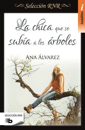 La chica que se subía a los árboles / The Girl Who Used to Climb Trees by Ana Alvarez