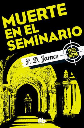 Muerte en el seminario/ Death in Holy Orders by P. D. James