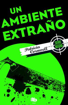 Un ambiente extraño/ Unnatural Exposure by Patricia Cornwell