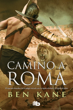 Camino a Roma / The Road to Rome by Ben Kane