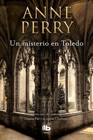 Un misterio en Toledo / The Angel Court Affair by Anne Perry