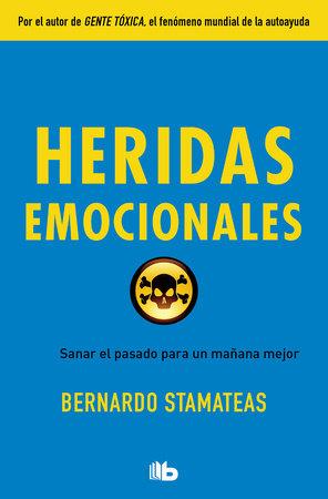 Heridas emocionales / Emotional Wounds by Bernardo Stamateas