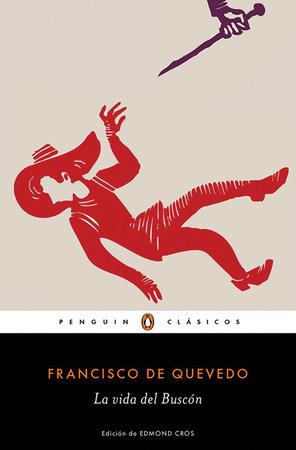 La vida del Buscón / The Swindler by Francisco De Quevedo