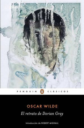 El retrato de Dorian Gray / The Picture of Dorian Grey by Oscar Wilde