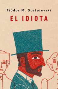 El idiota. Edición conmemorativa / Idiot. Commemorative Edition