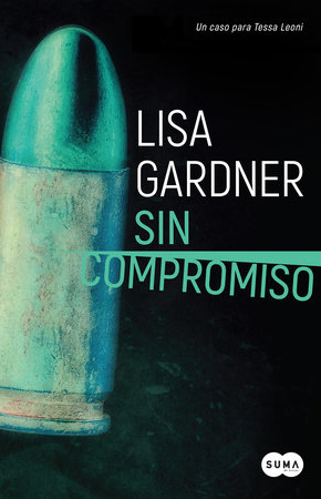 Sin compromiso / Touch & Go by Lisa Gardner