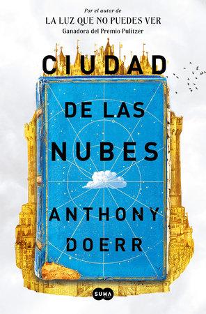 Ciudad de las nubes / Cloud Cuckoo Land by Anthony Doerr
