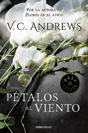 Pétalos al viento / Petals on the Wind by Virginia C. Andrews