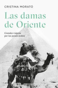 Las damas de Oriente / Grandes viajeras por los países árabes / Ladies of the Orient