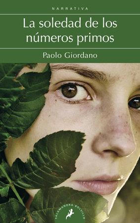 La soledad de los numeros primos / The Solitude Of Prime Numbers by Paolo Giordano