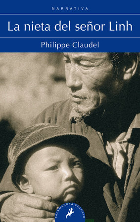 Nieta del señor Linh/ Monsieur Linh And His Child by Philippe Claudel