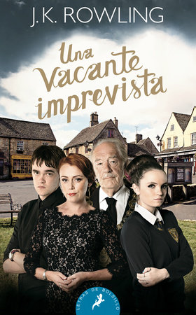 Una vacante imprevista/ The Casual Vacancy by J.K. Rowling