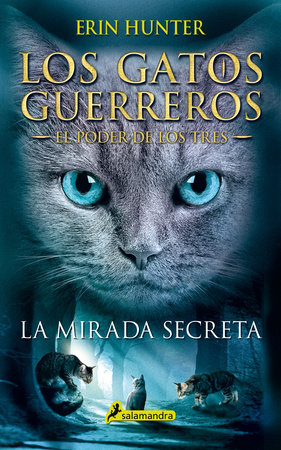 La mirada secreta / The Sight by Erin Hunter