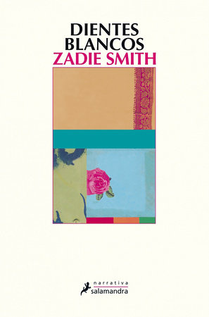 Dientes blancos / White Teeth by Zadie Smith