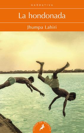 La hondonada / The Lowland by Jhumpa Lahiri