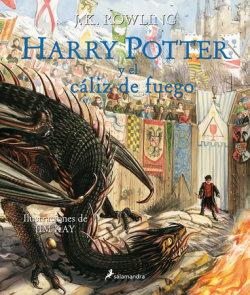 HarryPotter y el cáliz de fuego. Edición ilustrada / Harry Potter and the Goblet of Fire: The Illustrated Edition